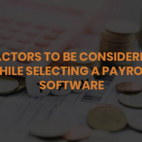 Factors To Be Considered While Selecting A Payroll Software