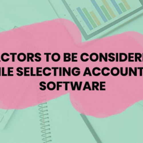 Factors To Be Considered While Selecting Accounting Software
